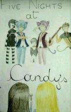 Five Nights at Candy's  by Fnaf_my_Smile