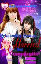 Relationship Status: Married but It's Complicated (complete) by AaliyahLeeXXI