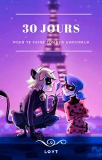 30 jours pour te faire tomber amoureux by Takamis