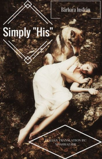 "Simply ""His"" (Italian Translation) di @BarbaraPy"