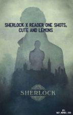 Sherlock x reader one shots, Smut and fluff by gay_memes_333