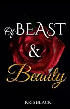 Of Beast and Beauty (Complete) by KrisBlack