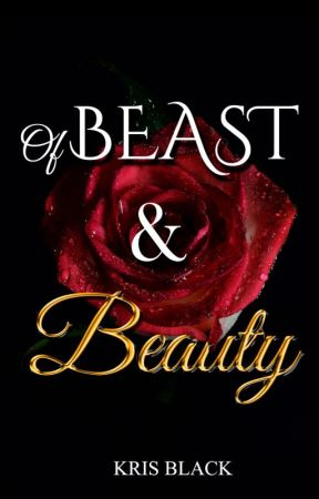 Of Beast and Beauty by KrisBlack