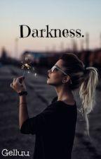 Darkness. (Eesti keeles) by gelluu