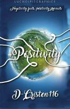 #POSITIVITY  by D-Cristen116