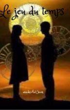 Le jeu du temps by wonderful_book