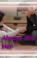 Always Miss Her ..................... by chiomaru