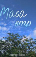 Masa SMP by idinlubis