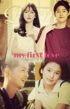 My First Love [Complete]✔ by niarrubi