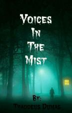 Voices In The Mist by Mr_Illusion95