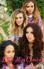 Little Mix Choices by internationallovexo