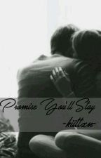 Promise You'll Stay ( Connor Ball FanFic ) by -kiittxn-