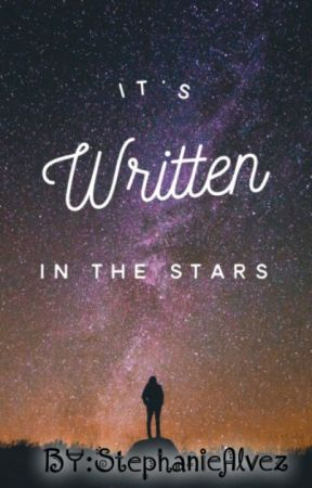 It's Written In The Stars by StephanieAlvez