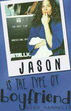 Jason is the type of boyfriend... by Bren_Hammett18