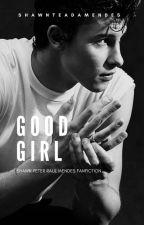 Good Girl   Shawn Mendes by ShawnteadaMendes