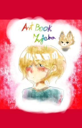 ArtBook Zj( ͡° ͜ʖ ͡°)eba  by AmeliousTheEnd