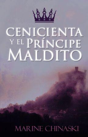 Cenicienta y el príncipe maldito by MarineChinaski