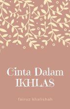 CINTA DALAM IKHLAS by fairuzkhalishah