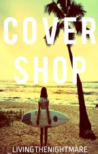 Cover Shop by _LivingTheNightmare
