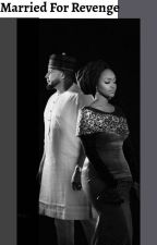 Marriage for revenge(A Hausa Love Story). by arummees