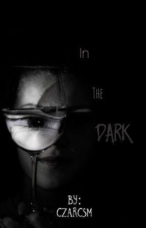 In the Dark by Czarcsm