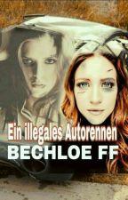 Ein illegales Autorennen (Bechloe FF) by Rebecca_Aquin