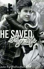 He Saved My Life  by abirmendes