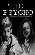 The Psycho ( Zayn Malik Ff.) by SandraGomez766