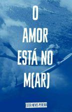 O amor está no m (ar) by EsterNevesPereira