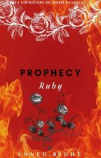 Prophecy - Ruby [COMPLETA] #Wattys2018 by AnnaGiusti