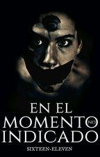 En el momento no indicado ©  by SIXTEEN-ELEVEN