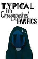 Typical in Creepypastas' Fanfics. (Español.) by NeisCR