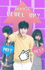 Miłość: Level Up! |Chanyeol z EXO| by SuzuAzumi