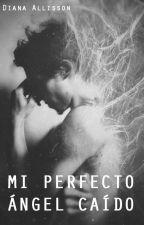 Mi Perfecto Ángel Caído by Dallisson