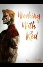 Working With Red by Baller_Butterfly25