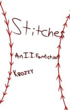 Stitches- An II2 Fanfiction by -_kalii_-
