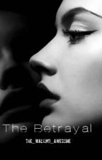 The Betrayal by The_Walking_Awesome