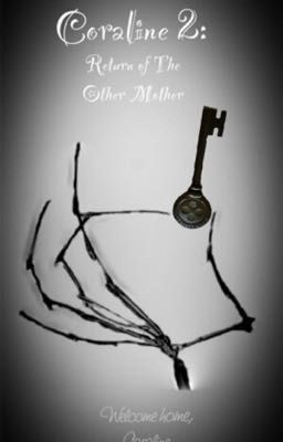 Coraline 2 Return Of The Other Mother I Hate Everyone Wattpad