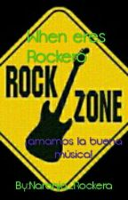 When Eres Rockero  by Rocker_Foreva