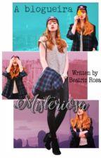 A Blogueira Misteriosa by BeatrizRosa21