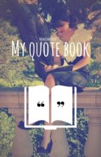My Quote Book by MaddisonBeckXD
