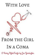 With Love from the Girl in a Coma by JenYarrington