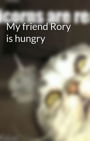 best cheap where can i buy best loved My friend Rory is hungry - Hailee Jordan - Wattpad