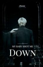 My baby shot me down by Alassea31