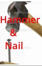 Hammer and Nail by GreasyN