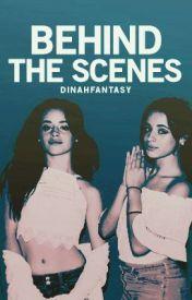 Behind the Scenes (Camren) by dinahfantasy