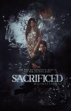 Sacrificed by desiired