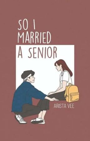 So I Marry A Senior by aristav