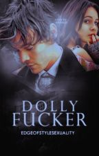 Dolly Fucker | Harry Styles | daddy kink | CZ | by edgeofstylesexuality