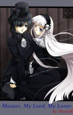 My Master, My Lord, My Lover (Complete) (Black Butler Fanfic) by Gothic_Vampire_Queen